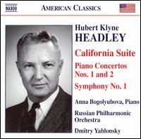Hubert Klyne Headley: California Suite; Piano Concertos Nos. 1 & 2; Symphony No. 1 von Dmitry Yablonsky