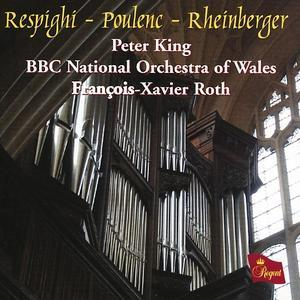 Respighi, Poulenc & Rheinberger: Works for Organ & Strings von Peter King