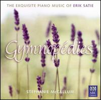 Satie: Gymnopédies von Stephanie McCallum
