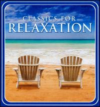 Classics for Relaxation [2008] von Various Artists
