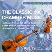 The Classic 100: Chamber Music, Vol. 1 von Various Artists