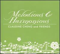 Melodious and Harmonious: Claudine Cheng and Friends von Claudine Cheng