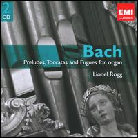Bach: Preludes, Toccatas and Fugues for Organ von Lionel Rogg