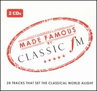 Made Famous by Classic FM von Various Artists