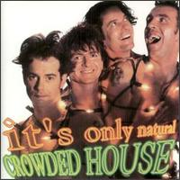 It's Only Natural [Bootleg] von Crowded House
