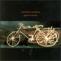 Good Evening von Marshall Crenshaw