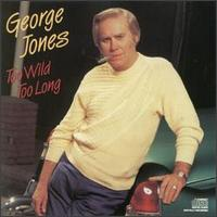 Too Wild Too Long von George Jones