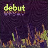 Debut Records Story von Various Artists