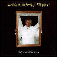You're Looking Good von Little Johnny Taylor