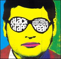 It's Great When You're Straight...Yeah von Black Grape