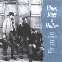 Blues, Rags & Hollers von Koerner, Ray & Glover