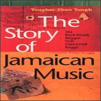 Story of Jamaican Music: Tougher Than Tough von Various Artists