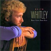 Don't Close Your Eyes von Keith Whitley