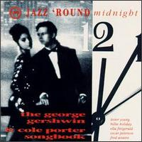 Jazz 'Round Midnight: The George Gershwin & Cole Porter Songbook von George Gershwin