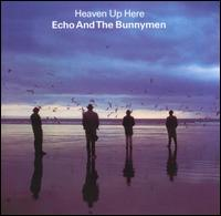 Heaven Up Here von Echo & the Bunnymen