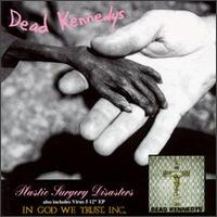 Plastic Surgery Disasters von Dead Kennedys