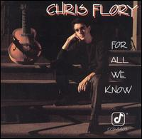 For All We Know von Chris Flory