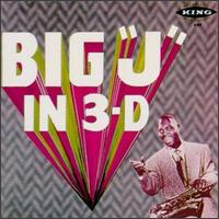 "Big ""J"" in 3-D von Big Jay McNeely"