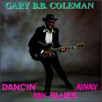 Dancin' My Blues Away von Gary B.B. Coleman