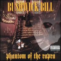 Phantom of the Rapra von Bushwick Bill