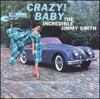 Crazy! Baby von Jimmy Smith