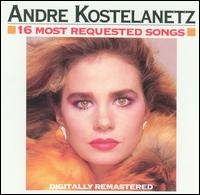 16 Most Requested Songs von André Kostelanetz