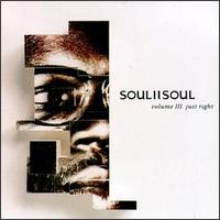 Vol. III: Just Right von Soul II Soul