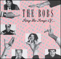 Sing the Songs of... von The Bobs