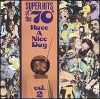 Super Hits of the '70s: Have a Nice Day, Vol. 2 von Various Artists
