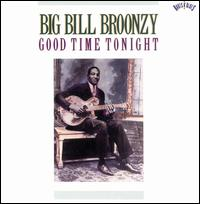 Good Time Tonight von Big Bill Broonzy