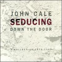 Seducing Down the Door: A Collection 1970-1990 von John Cale