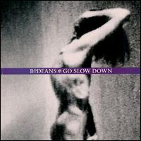 Go Slow Down von The BoDeans