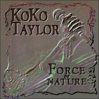 Force of Nature von Koko Taylor