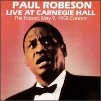 Live at Carnegie Hall: May 9, 1958 von Paul Robeson