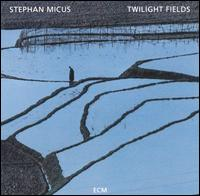 Twilight Fields von Stephan Micus