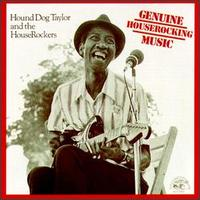 Genuine Houserocking Music von Hound Dog Taylor
