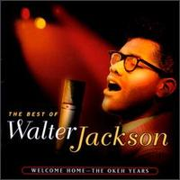 Best of Walter Jackson: Welcome Home - The OKeh Years von Walter Jackson