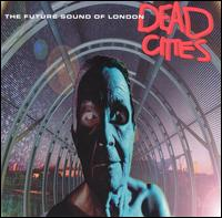 Dead Cities von The Future Sound of London