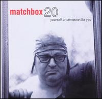 Yourself or Someone Like You von Matchbox Twenty