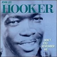 Don't You Remember Me von John Lee Hooker