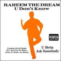 U Don't Know U Betta Ask Somebody von Raheem