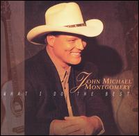 What I Do the Best von John Michael Montgomery