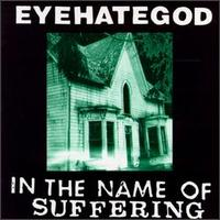 In the Name of Suffering von Eyehategod
