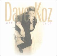 Off the Beaten Path von Dave Koz
