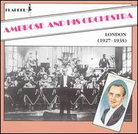 Ambrose & His Orchestra (London 1927-1935) von Ambrose