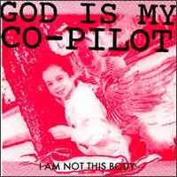 I Am Not This Body von God Is My Co-Pilot