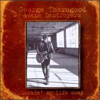 Rockin' My Life Away von George Thorogood
