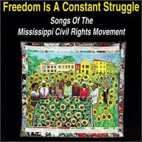 Freedom Is a Constant Struggle (Songs of the Mississippi Civil Rights Movement von Various Artists