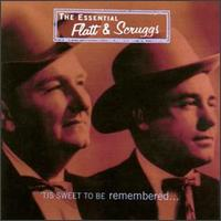 Essential Flatt & Scruggs: 'Tis Sweet to Be Remembered von Flatt & Scruggs