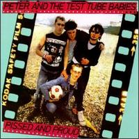 Pissed and Proud von Peter & the Test Tube Babies
